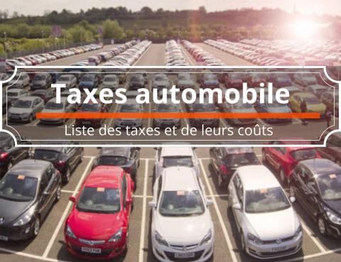 Taxes automobile : quelles sont-elles et comment calculer leurs coûts ?