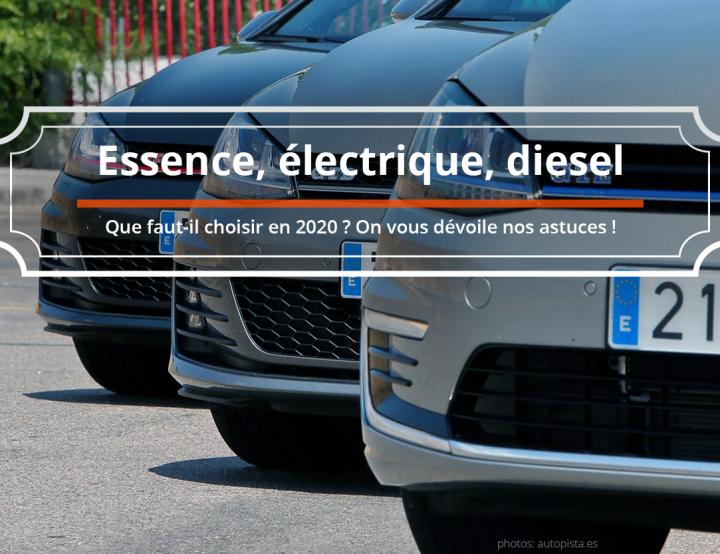 Essence, diesel, électrique: que choisir en 2020 ?