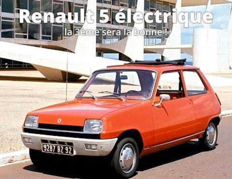 Renault 5 électrique: la 3ème sera la bonne !